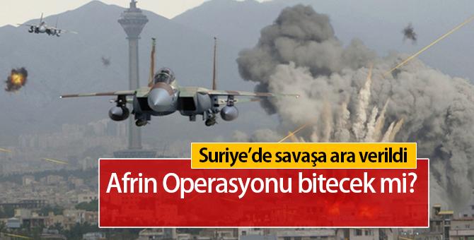 Suriye'de Ateşkes Kararı Alındı | Afrin Operasyonu Bitiyor mu