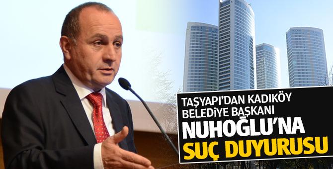 Taşyapı'dan Başkan Aykurt Nuhoğlu'na suç duyurusu