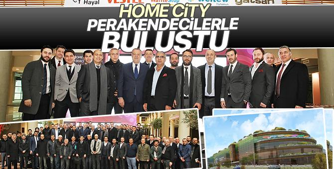 Home City Perakendecilerle Buluştu