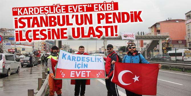 """""""Kardeşliğe Evet"""" ekibi İstanbul'un Pendik ilçesine ulaştı!"""