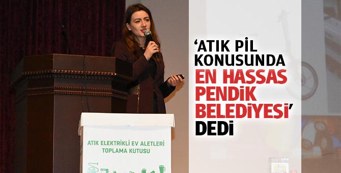 """""""Atık pil konusunda En Hassas Pendik Belediyesi' dedi"""