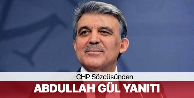 """CHP Sözcüsünden Abdullah Gül Yanıtı: """"Öyle Bir Planımız Yok"""""""