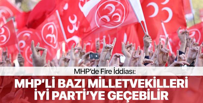 MHP'de Fire İddiası! MHP'li Bazı Milletvekilleri İYİ Parti'ye Geçebilir