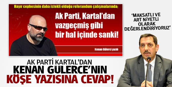 Ak Parti Kartal'dan Kenan Gülerce'nin Köşe yazısına cevap!
