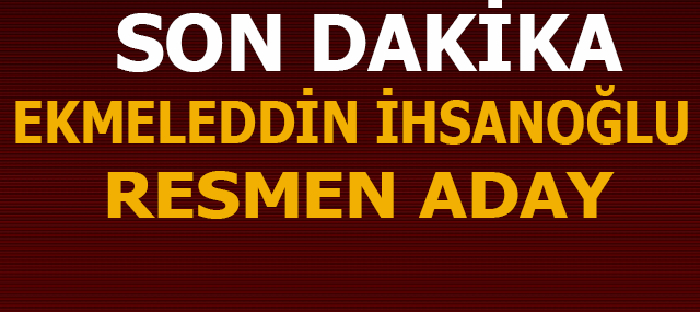Ekmeleddin İhsanoğlu Resmen Aday