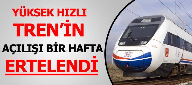 Yüksek Hızlı Tren Açılış Tarihi Ertelendi