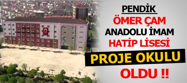 Pendik Ömer Çam Anadolu İmam Hatip Lisesi Proje Okulu Oldu