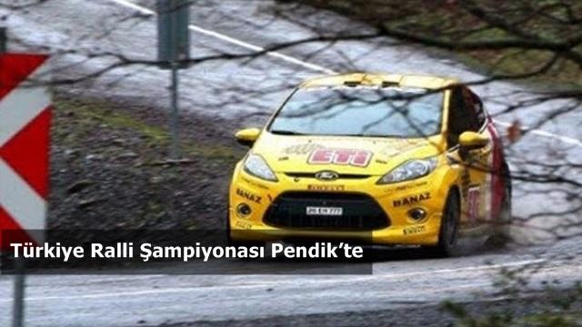 Türkiye Ralli Şampiyonası Pendik'te