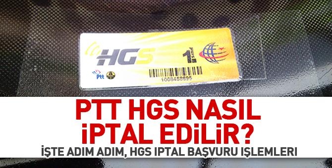 PTT HGS nasıl iptal edilir? İşte Adım Adım, HGS iptal başvuru işlemleri