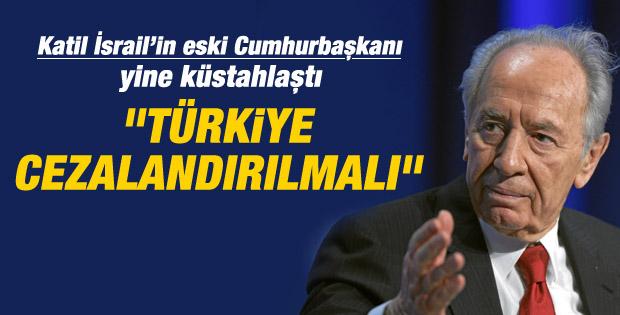 """Şimon Peres, """"Türkiye cezalandırılmalı"""""""