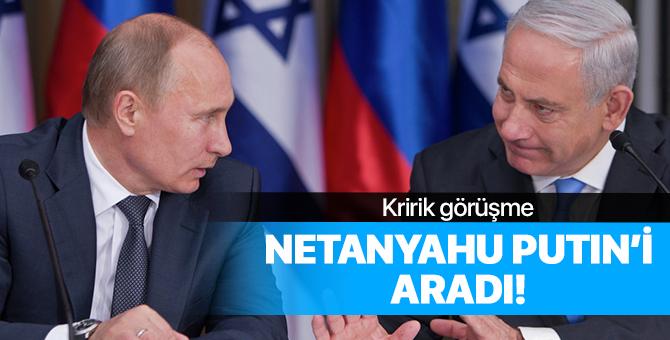 İsrail Başbakanı Netanyahu Putin'i Aradı