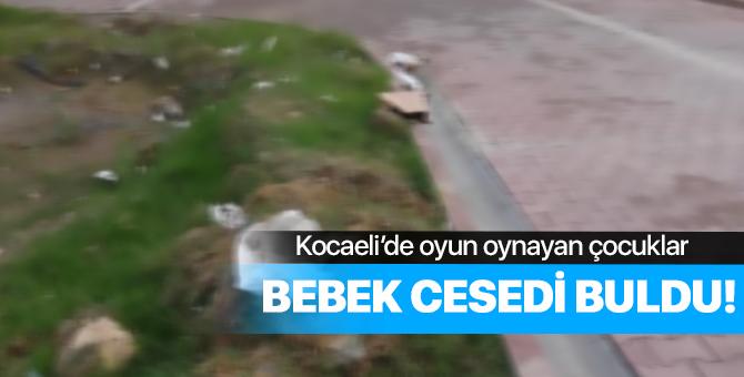 Kocaeli'de sokakta oynayan çocuklar bebek cesedi buldu