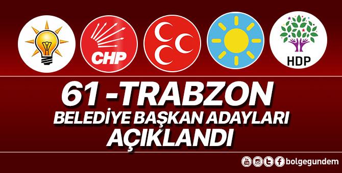 2019 Trabzon Belediye başkan adayları belli oldu – 2019 Trabzon yerel seçim adayları