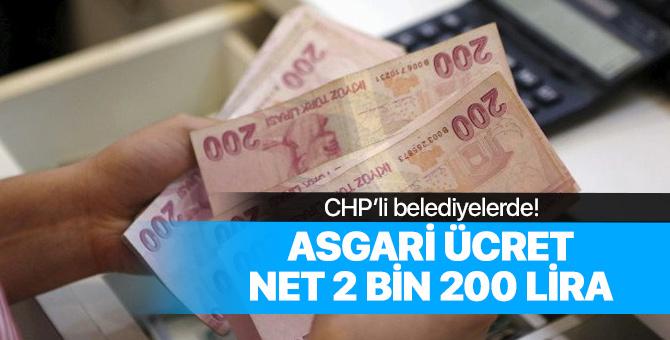 CHP'li tüm belediyelerde 2019 Yılı Asgari Ücreti 2 Bin 200 Lira Olacak