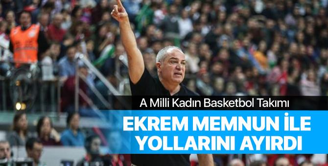 A Milli Kadın Basketbol Takımı Ekrem Memnun ile yollarını ayırdı