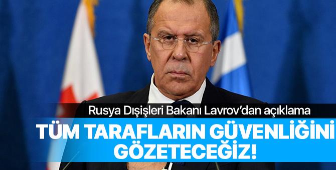 Rusya Dışişleri Bakanı Lavrov'dan açıklama