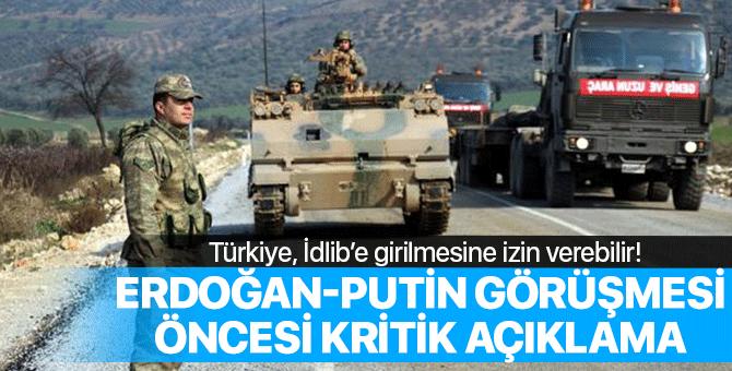 Erdoğan ile Putin görüşmesi öncesi kritik açıklama geldi