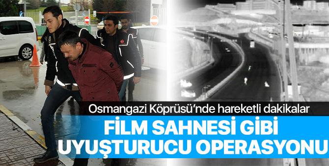 Osmangazi Köprüsü'nde film sahnelerini aratmayan uyuşturucu operasyonu