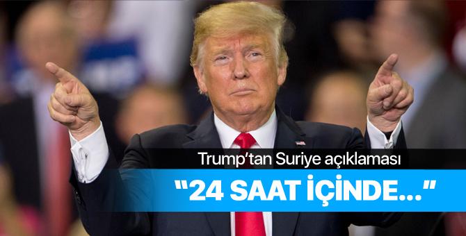 Trump, 24 saat içinde Suriye ile ilgili açıklamada bulunacak