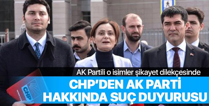 CHP'den AK Partili o isimler hakkında flaş suç duyurusu