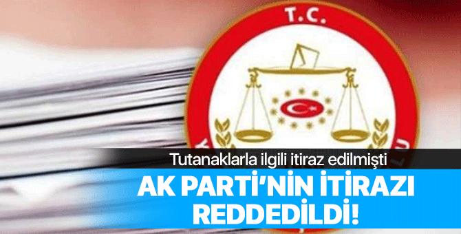AK Parti'nin birleştirme tutanaklarına itirazı reddedildi