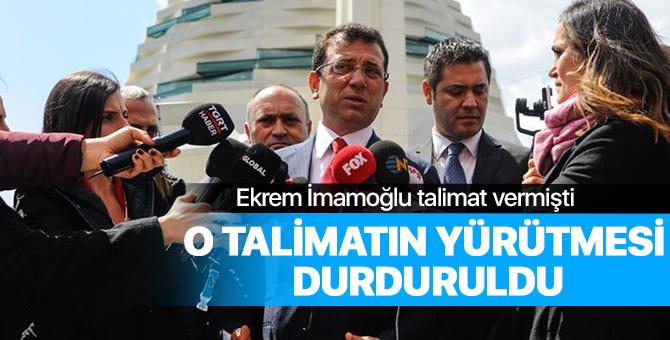 Ekrem İmamoğlu'nun talimatına mahkemeden durdurma kararı geldi!