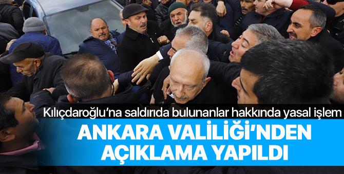 Kılıçdaroğlu'na saldırı sonrası Ankara Valiliği'nden ilk açıklama