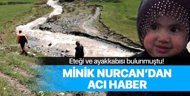 Minik Nurcan'ın cansız bedeni dere kenarında bulundu