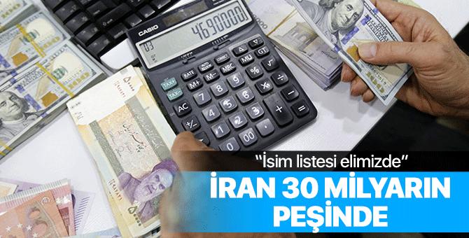 İran, ülkeye geri getirilmeyen 30 milyar doların peşinde