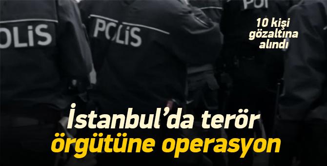 İstanbul'da terör operasyonu: 10 PKK'lı gözaltında