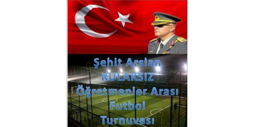 Malazgirt'te Şehit Binbaşı Arslan Kulaksız Futbol Turnuvası