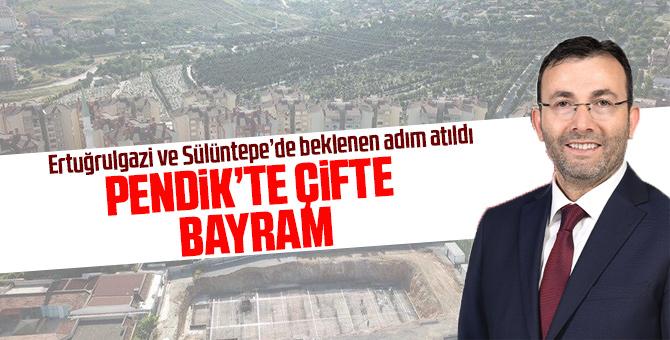 Pendik'te çifte bayram! Sülüntepe ve Ertuğrulgazi mahalleleri imara açılacak!