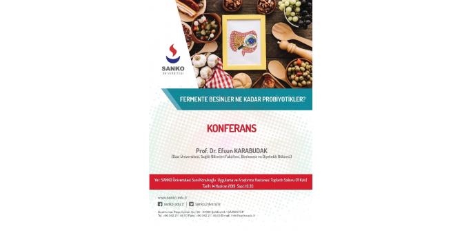 """SANKO'da """"Fermente besinler ne kadar probiyotikler"""" konulu konferans"""