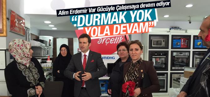 """Milletvekili Adayı Erdemir, """"Sıkılmadık el, Çalmadık kapı bırakmayacağım"""""""
