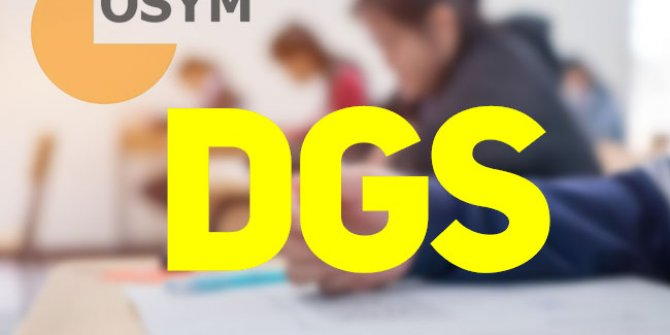 DGS tercihleri başladı. DGS kılavuzu yayımlandı. İşte detaylar...