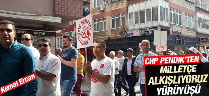 """Pendik CHP'den """"Milletçe Alkışlıyoruz"""" Yürüyüşü"""