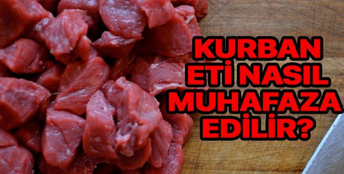Kurban eti nasıl muhafaza edilir? Kurban eti nasıl saklanır? Nasıl temizlenir?
