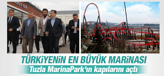 Tuzla MarinaPark kapılarını dünyaya açtı