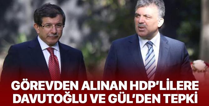 Ahmet Davutoğlu ve Abdullah Gül'den, HDP'lilerin görevden alınmasına akıl almaz tepki!