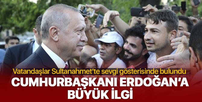Cumhurbaşkanı Erdoğan, Sultanahmet'te yoğun ilgi ile karşılandı