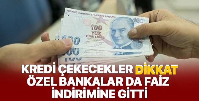Kredi çekecekler dikkat! Özel bankalar da faiz indirimine gitti...