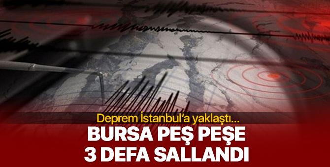 Bursa peş peşe 3 defa sallandı! Deprem İstanbul'a yaklaştı...