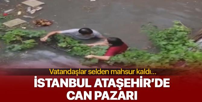 İstanbul Ataşehir'de can pazarı! Selden vatandaşlar mahsur kaldı...
