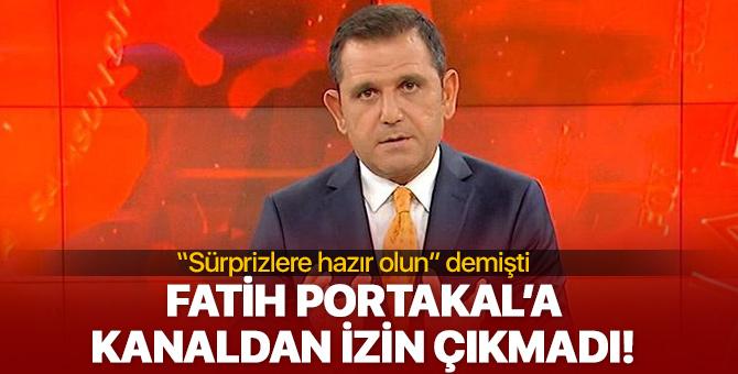 Fatih Portakal 'Sürprizlere hazır olun' demişti! Kanaldan izin çıkmadı