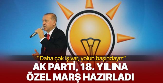 AK Parti 18. yılına özel marş hazırladı