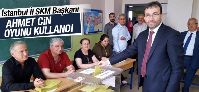 İstanbul SKM Başkanı Ahmet Cin Oyunu Kullandı