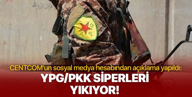 ABD Merkez Kuvvetler Komutanlığı'ndan açıklama: YPG/PKK siperleri yıkıyor