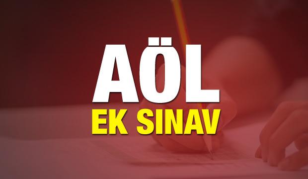 AÖL ek sınav giriş yerleri   AÖL ek sınav giriş belgeleri