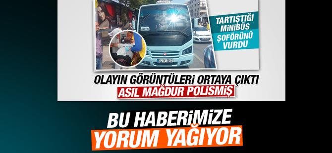 """""""Trafik Polisi Minibüscüyü Vurdu"""" Haberimize Yorum Yağıyor"""