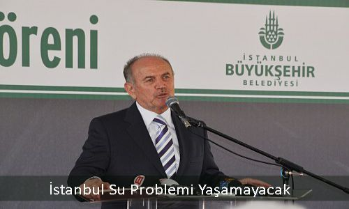 İstanbul Su Problemi Yaşamayacak